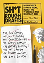Sh*t Rough Drafts: Pop Culture's Favorite…