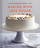 Baking with Less Sugar: Recipes for Desserts…