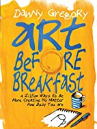 Art Before Breakfast: A Zillion Ways to be…