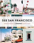 See San Francisco: Through the Lens of…