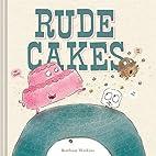 Rude Cakes by Rowboat Watkins