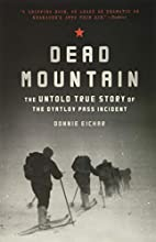 Dead Mountain: The Untold True Story of the…