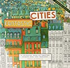 Fantastic Cities: A Coloring Book of Amazing…