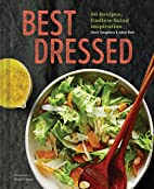 Best Dressed: 50 Recipes, Endless Salad…