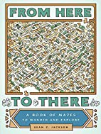 From Here to There: A Book of Mazes to…