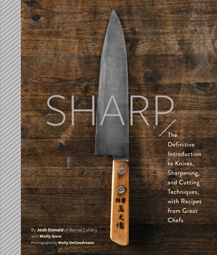 sharp-the-definitive-guide-to-knives-knife-care-and-cutting-techniques-with-recipes-from-great-chefs