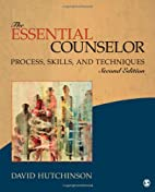 The Essential Counselor: Process, Skills,…