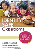 Identity Safe Classrooms: Places to Belong…