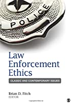 Law Enforcement Ethics: Classic and…