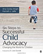 Six Steps to Successful Child Advocacy:…