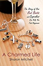 A Charmed Life: The Story of How Red Boots…