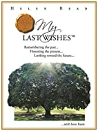 My Last Wishes: Remembering the Past . . .…