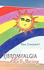 Fibromyalgia Well-Being by Dee Campbell
