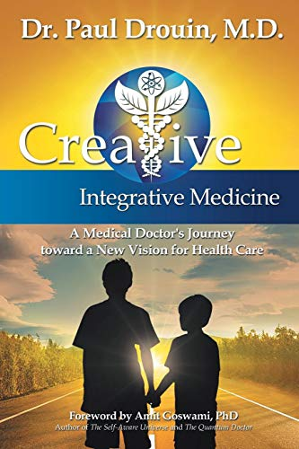 creative-integrative-medicine-a-medical-doctors-journey-toward-a-new-vision-for-health-care