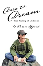 Dare to Dream: Your Journey of a Lifetime by…