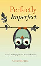 Perfectly Imperfect: How to Be Imperfect and…