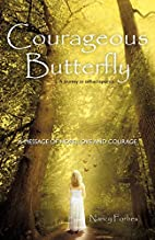 Courageous Butterfly: A journey to…