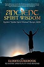 Ancient Spirit Wisdom: An Elder's…