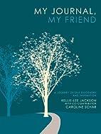 My Journal, My Friend: A Journey of Self…