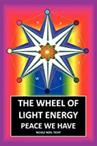 The Wheel Of Light Energy: Peace We Have by…