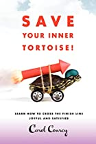 Save Your Inner Tortoise!: Learn How to…