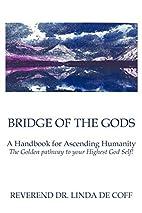 Bridge of the Gods: A Handbook for Ascending…