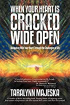 When Your Heart is Cracked Wide Open:…
