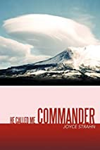 He Called Me Commander by Joyce Strahn