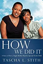 How We Did It by Tascha L. Stith