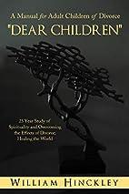 Dear Children, A Manual for Adult Children…