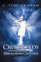 Crossroads and the Himalayan Crystals by C.…