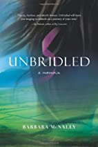 Unbridled: A Memoir by Barbara McNally