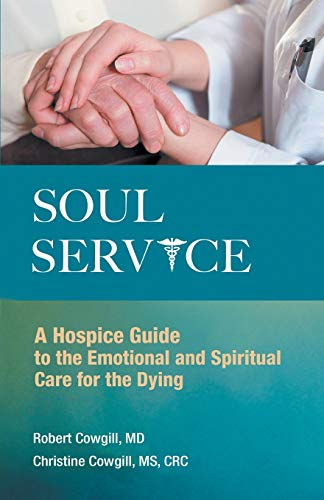 soul-service-a-hospice-guide-to-the-emotional-and-spiritual-care-for-the-dying