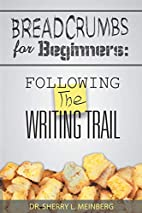 Breadcrumbs For Beginners:: Following The…