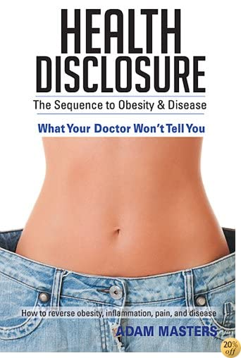 THealth Disclosure: The Sequence to Obesity & Disease