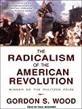 Wood, Gordon S.: The Radicalism of the American Revolution