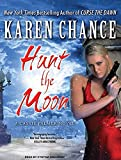 Chance, Karen: Hunt the Moon: A Cassie Palmer Novel (Cassandra Palmer)