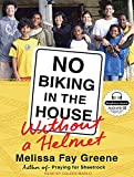 Greene, Melissa Fay: No Biking in the House Without a Helmet