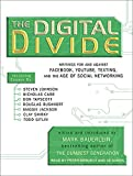 Bauerlein, Mark: The Digital Divide: Writings for and Against Facebook, Youtube, Texting, and the Age of Social Networking