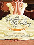 Guhrke, Laura Lee: Trouble at the Wedding (Abandoned at the Altar)