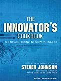 Johnson, Steven: The Innovator's Cookbook: Essentials for Inventing What Is Next