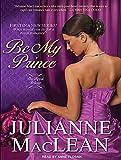 MacLean, Julianne: Be My Prince (Royal Trilogy)