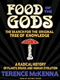 McKenna, Terence: Food of the Gods: The Search for the Original Tree of Knowledge: A Radical History of Plants, Drugs, and Human Evolution