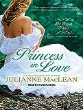 MacLean, Julianne: Princess in Love (Royal Trilogy)