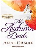 Gracie, Anne: The Autumn Bride (Chance Sisters Romance)