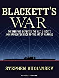 Budiansky, Stephen: Blackett's War: The Men Who Defeated the Nazi U-boats and Brought Science to the Art of Warfare