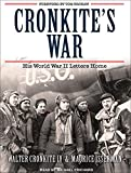 Cronkite, Walter: Cronkite's War: His World War II Letters Home