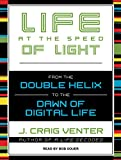 Venter, J. Craig: Life at the Speed of Light: From the Double Helix to the Dawn of Digital Life