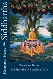 Hesse, Hermann: Hermann Hesse: Siddhartha-An Indian Tale