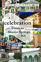 Sharon Springs Guide 2010: A Celebration of…